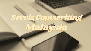 Servis Copywriting Malaysia: Jenis-Jenis Copywriting