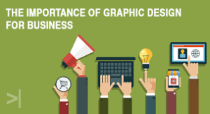 Graphic Design For Business: Why Graphic Design Important For Business